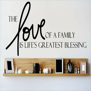 The Love of a Family is Life's Greatest Blessing Wall Decal