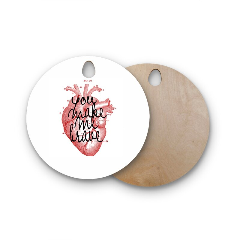 East Urban Home Suzanne Carter Birchwood Make Me Brave Cutting Board  Shape: Round
