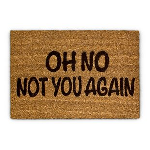 Oh No Not You Again Doormat by Relaxdays