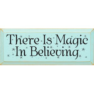 There Is Magic In Believing Textual Art Plaque