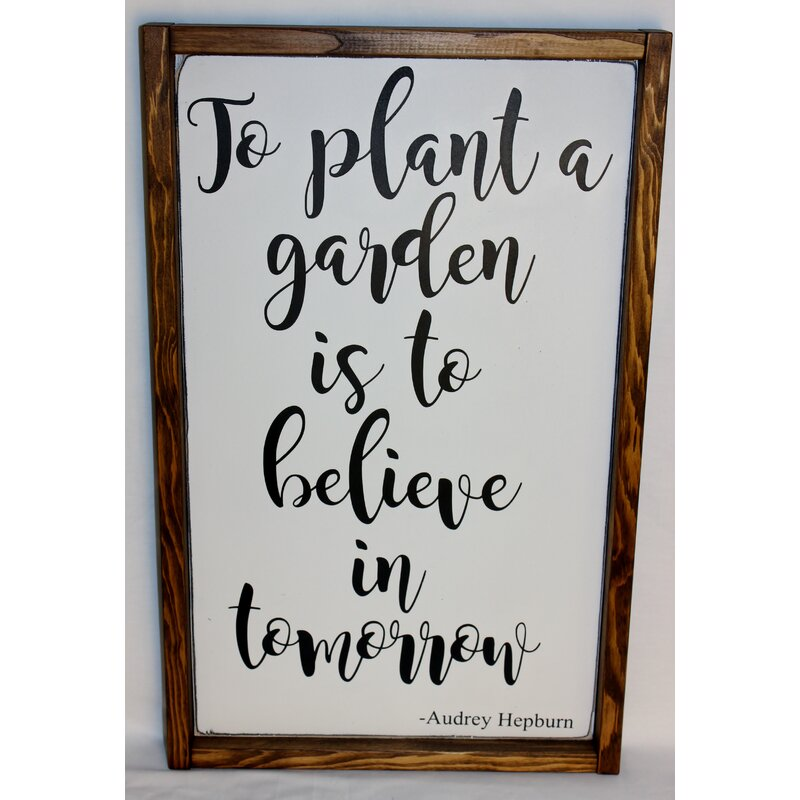 August Grove \'To Plant a Garden is to Believe in Tomorrow\' Framed ...