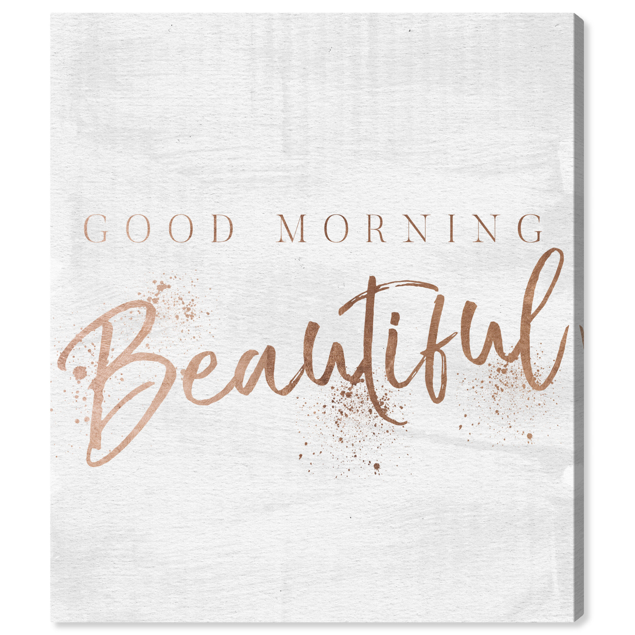 Mercer41 Good Morning Beautiful Rose Gold Textual Art On