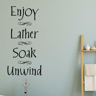 Enjoy Lather Soak Unwind Bathroom Vinyl Wall Decal
