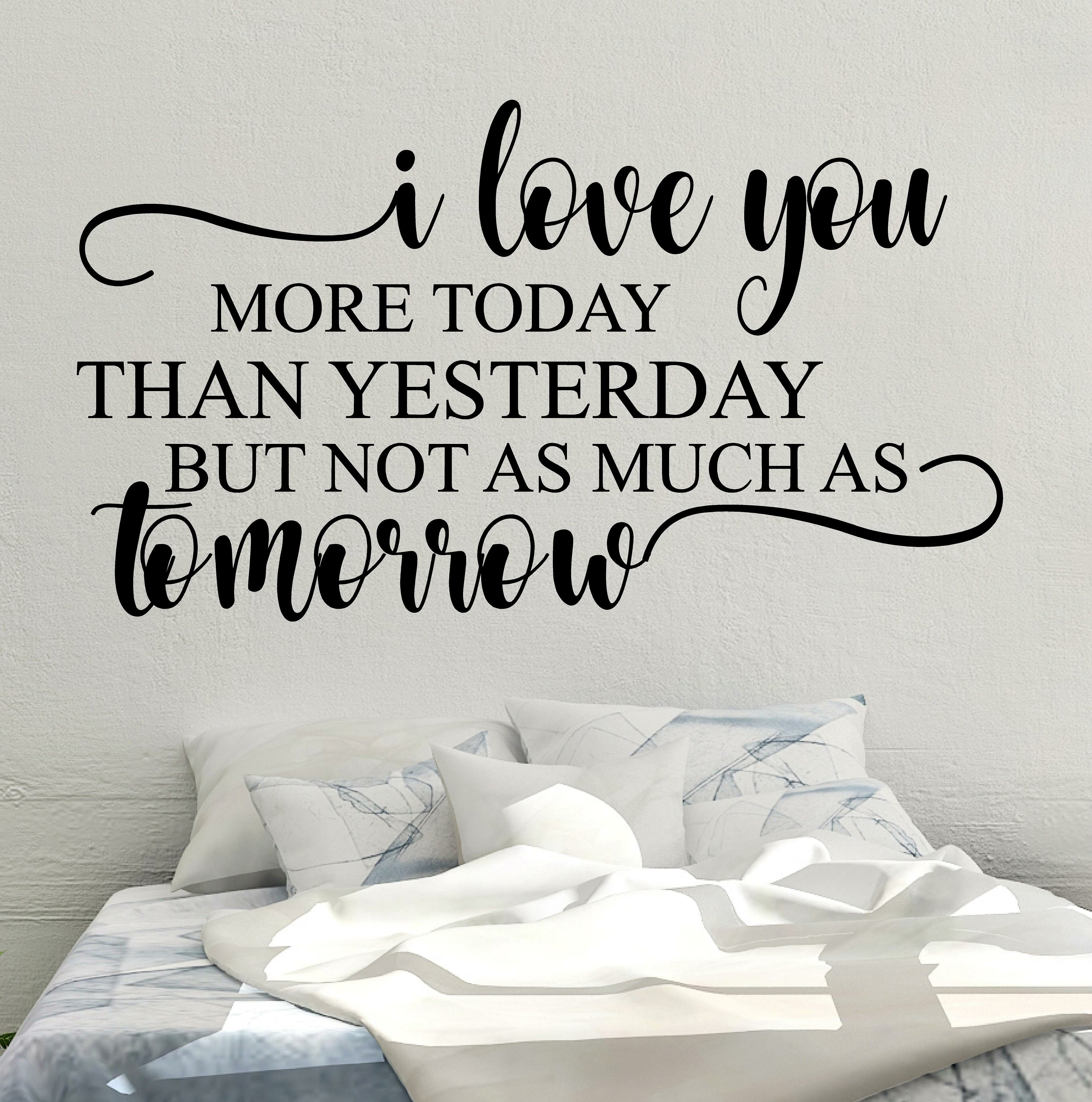 020560e41a38b I Love You More Today than Yesterday Vinyl Wall Decal