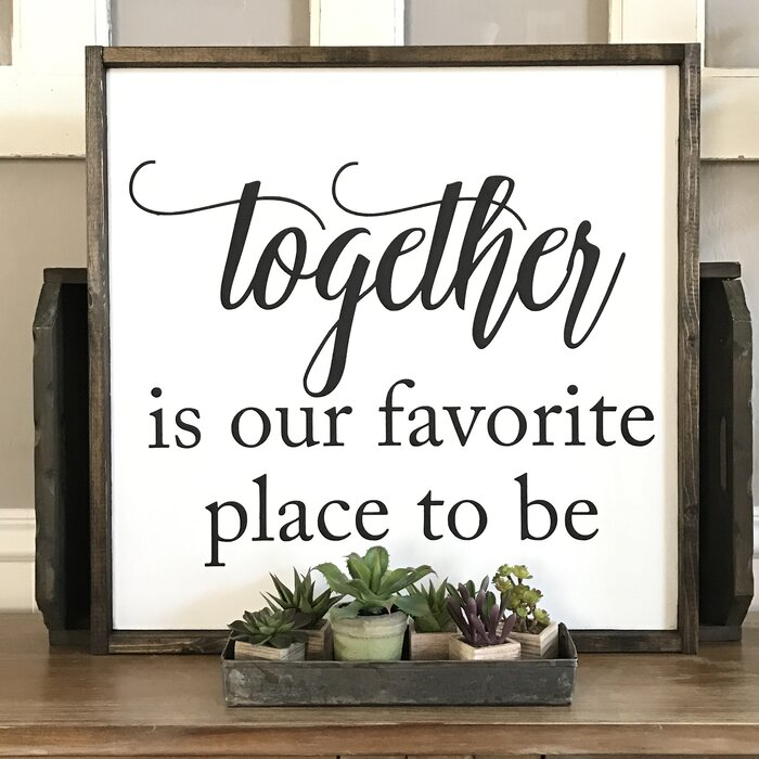 Queen B Home \'Together is Our Favourite Place to Be\' Framed Textual ...