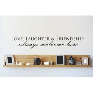 Love, Laughter & Friendship Always Welcome Here Wall Decal