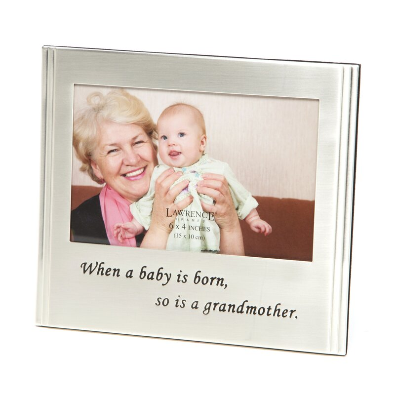 Alcott Hill When A Baby Is Born, So Is A Grandmother Picture Frame ...
