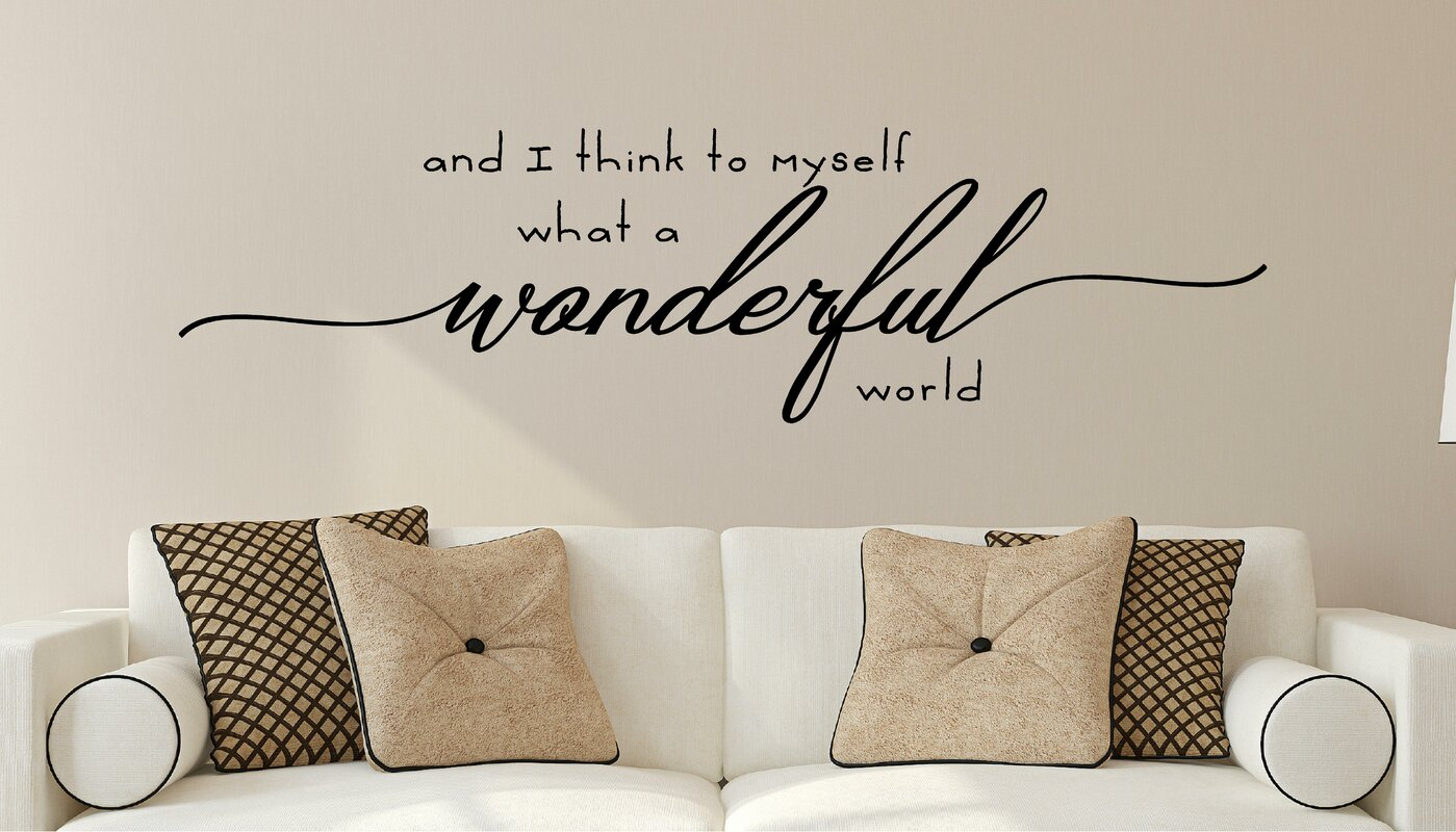 And I Think To Myself What A Wonderful World Vinyl Wall Decal