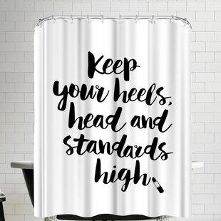 Keep Your Heels Head Standards High Script Shower Curtain