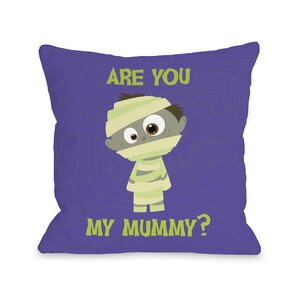 Are You My Mummy Throw Pillow