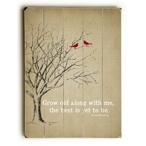 Grow Old Along with Me by Sandra Berney Framed Graphic Art Print on Wood Brown