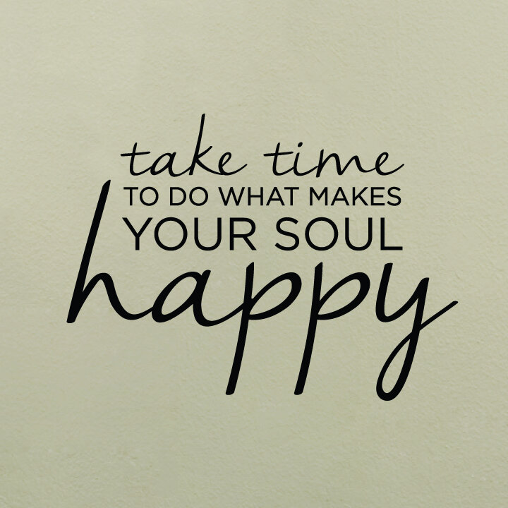 Wallums Wall Decor Take Time To Do What Makes Your Soul Happy Quote Wall  Decal | Wayfair
