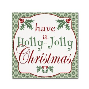 'Holly Jolly Christmas' by Jennifer Nilsson Textual Art on Wrapped Canvas