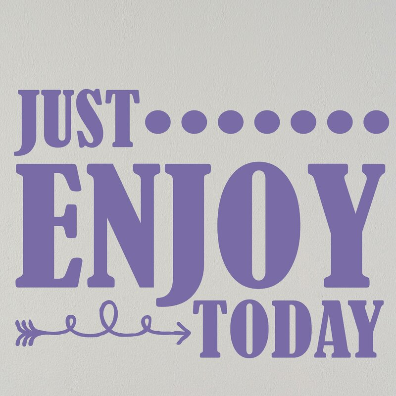 Just enjoy today letters words wall decal