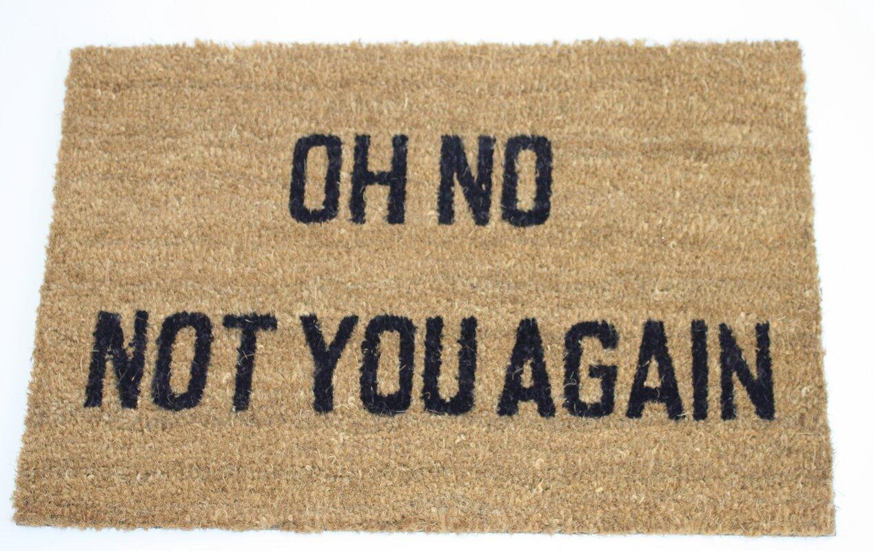 Dandy Oh No Not You Again Doormat Amp Reviews Wayfair Co Uk