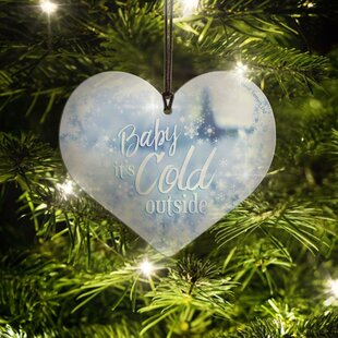 fc5d789135cb6 Baby It s Cold Outside Hanging Heart Shaped Ornament