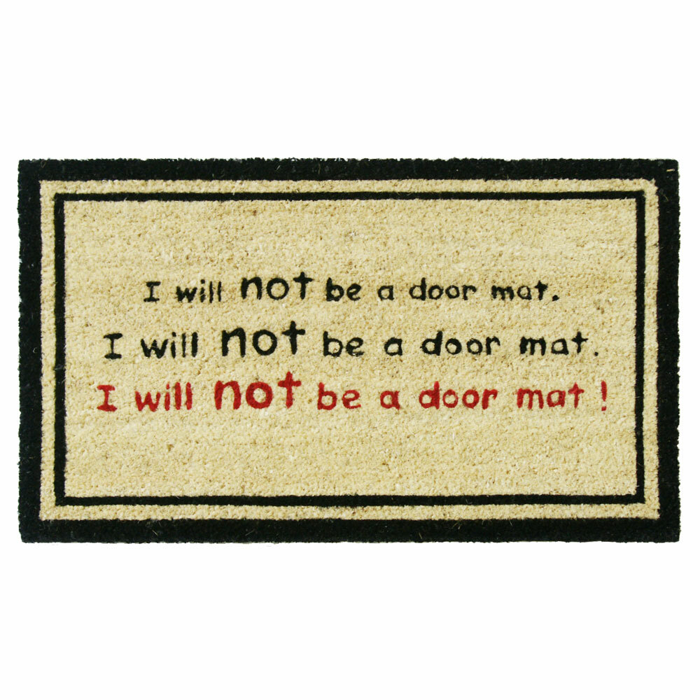 Rubber cal inc i will not be a door mat funny doormat reviews wayfair