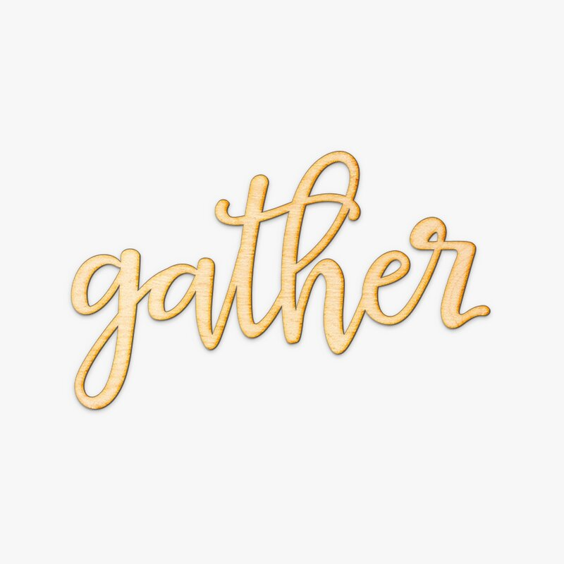 Gather Wood Sign Wall Decor & Reviews | AllModern
