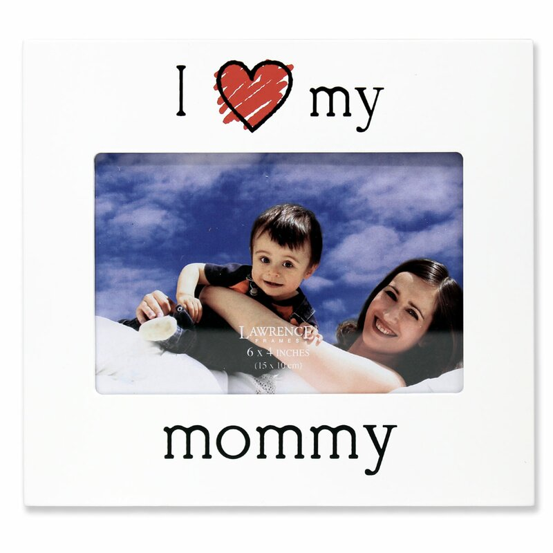 Zoomie Kids Frederica I Love My Mommy Picture Frame | Wayfair