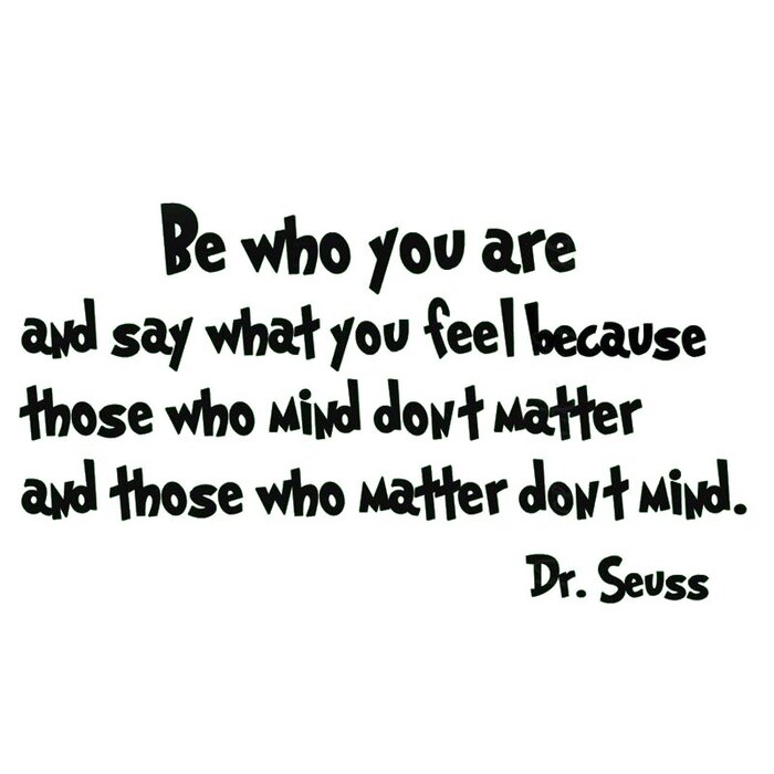 Vwaq Be Who You Are And Say What You Mean Dr Seuss Quote Wall Decal
