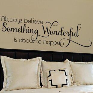 Always Believe Something Wonderful Bedroom Wall Decal