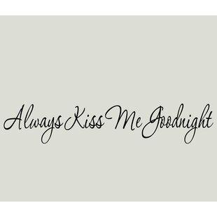 Always Kiss Me Goodnight Vinyl Wall Decal