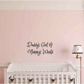 75fe82a27551 Harriet Bee Elysee Daddys Girl Mommys World Wall Decal | Wayfair