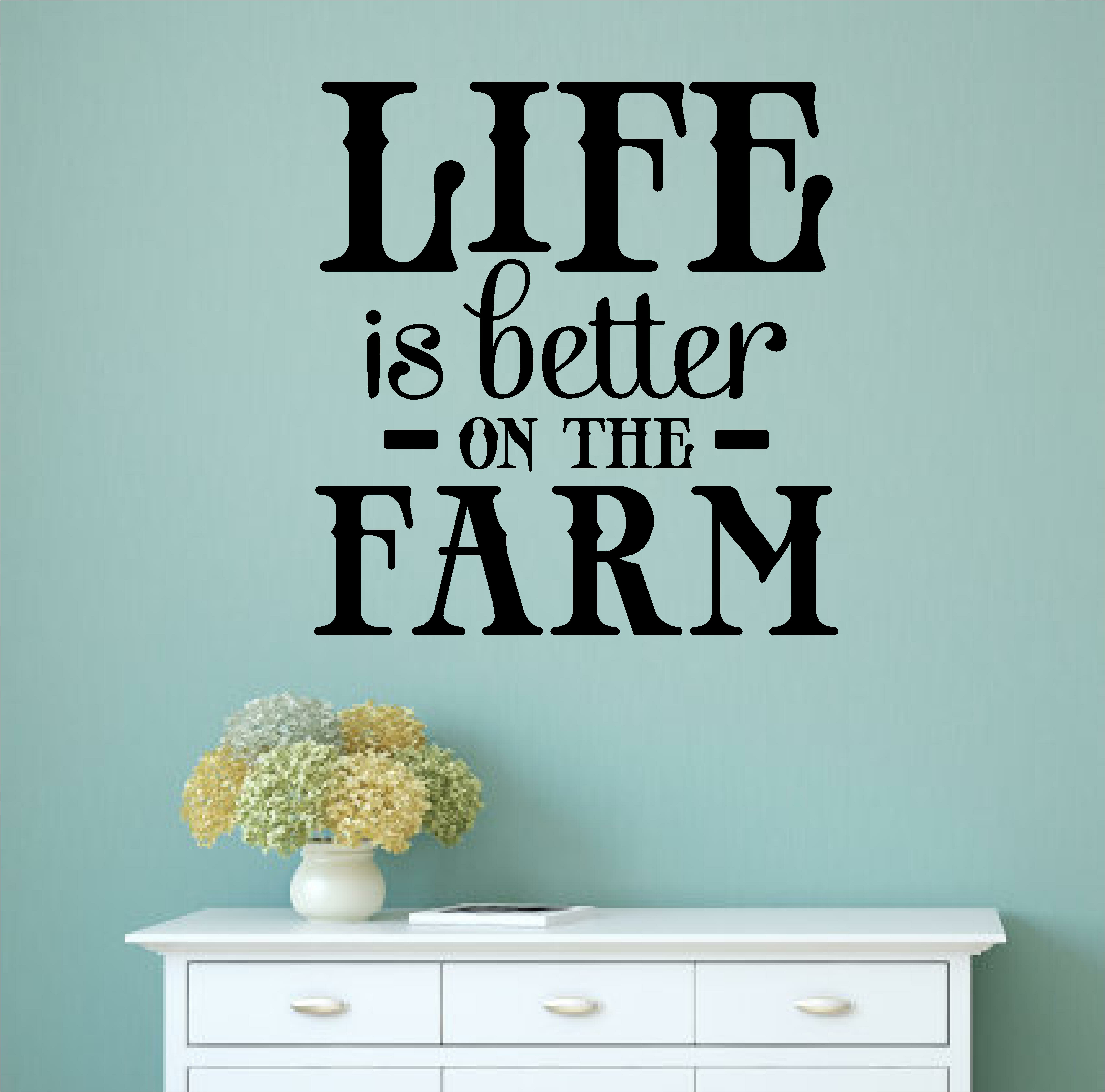 Gracie Oaks Madore Life is Better on the Farm Vinyl Wall Decal | Wayfair