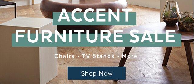 Featured Sales. Accent Furniture Sale