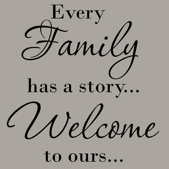 Dorman Every Family Has A Story Welcome To Ours Wall Decal