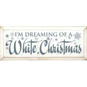 I'm Dreaming Of A White Christmas Textual Art Plaque