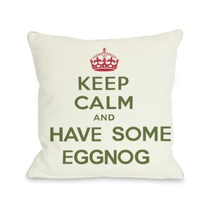Keep Calm and Have Some Eggnog Throw Pillow