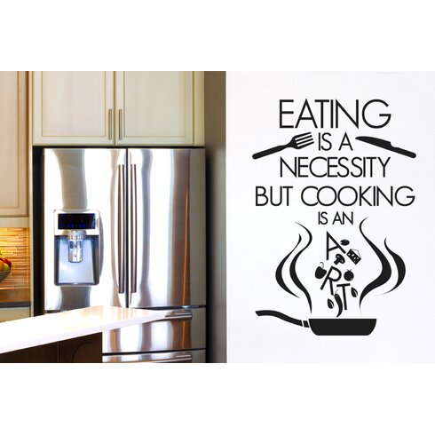 Eating Is a Necessity But Cooking Is an Art Wall Sticker