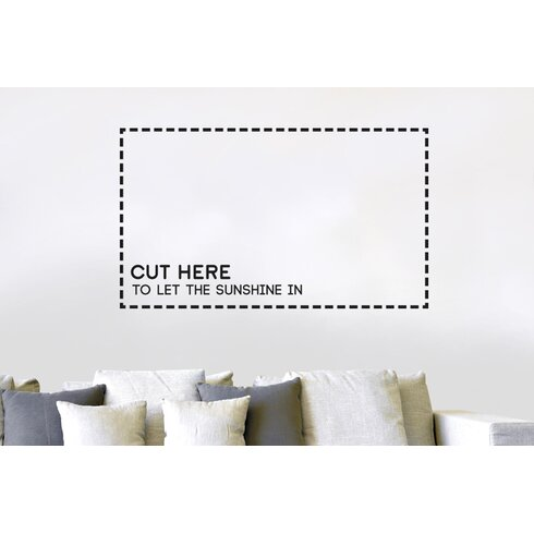 Cut Here to Let the Sunshine in Wall Sticker
