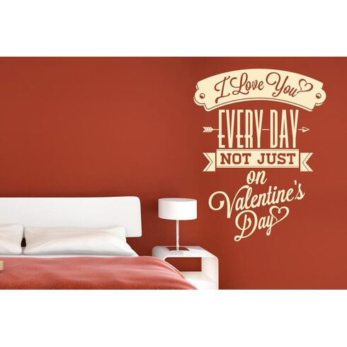 Love You Every Day Not Just On Valentine Day Wall Sticker