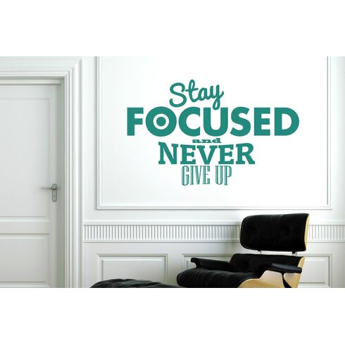 Stay Focused and Never Give Up Wall Sticker