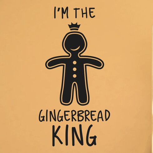 I'm the Gingerbread King Wall Sticker