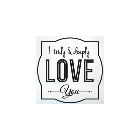 I Truly and Deeply Love You Wall Sticker