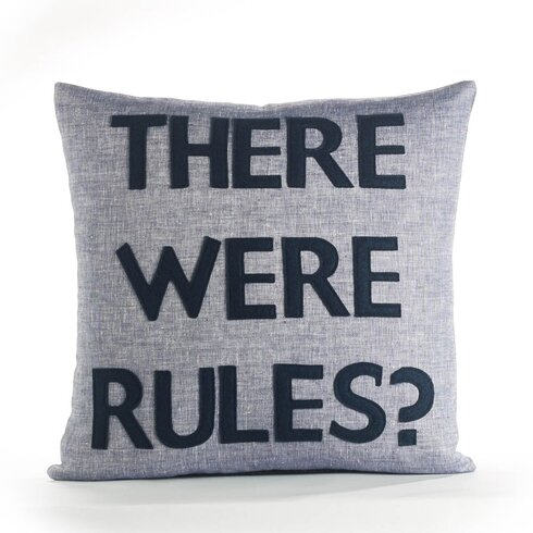 House Rules There Were Rules Throw Pillow & Reviews AllModern