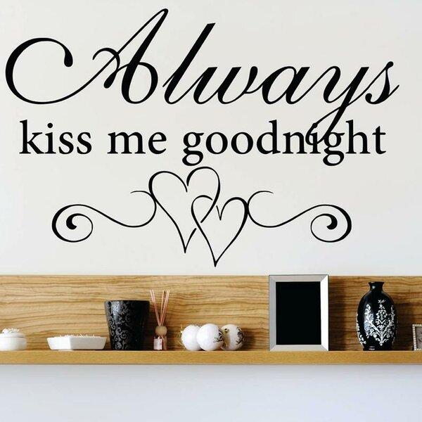 Design With Vinyl Always Kiss Me Goodnight Wall Decal U0026 Reviews | Wayfair