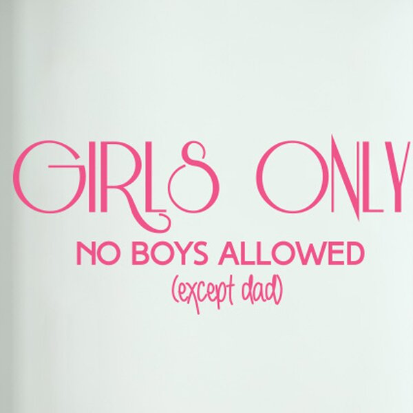 Cut It Out Wall Stickers Girls Only No Boys Allowed Except