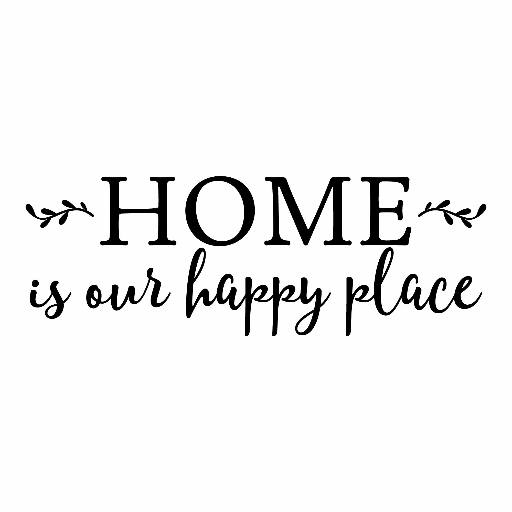 Belvedere Designs LLC Home Is Our Happy Place Family Wall Quotes ...