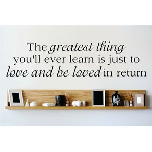 The Greatest Thing You'Ll Ever Learn is Just To Love and Be Loved In Return Wall Decal