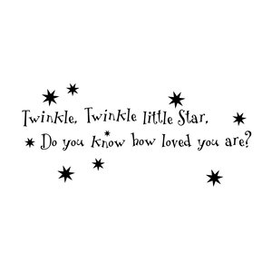 Twinkle, Twinkle Little Star, Do You Know How Loved You are? Wall Decal