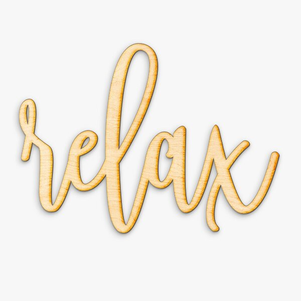 Wrought Studio Hand Drawn Relax Wood Sign Wall Décor | Wayfair
