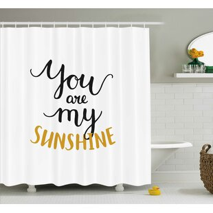 You Are My Sunshine Quotes Decor Shower Curtain