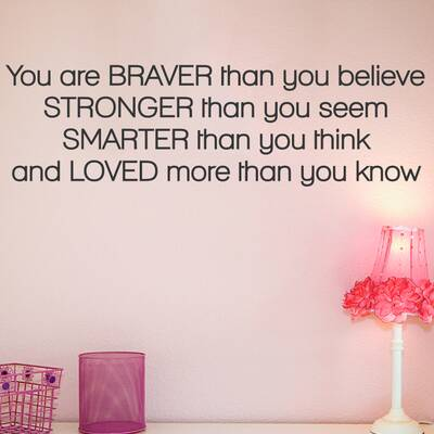 Pop Decors Youre Braver Than You Believe Wall Decal Wayfair