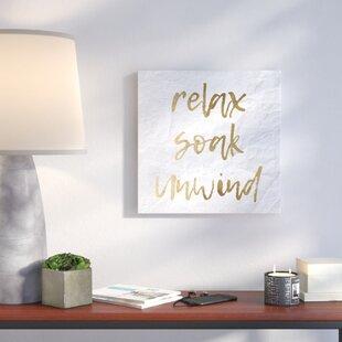 Well-liked Relax Soak Unwind Wall Art | Wayfair AQ08