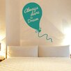 Cut It Out Wall Stickers Always Dare To Dream Wall Sticker
