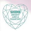 Cut It Out Wall Stickers Rihanna Shine Bright Like a Diamond Wall Sticker